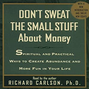 Don't Sweat the Small Stuff About Money | [Richard Carlson]