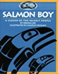 Salmon Boy: A Legend of the Sechelt P...