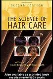 Acquista The Science of Hair Care [Edizione Kindle]