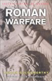 History of Warfare: Roman Warfare (0304362654) by Goldsworthy, Adrian