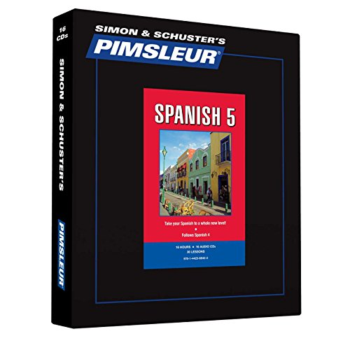 Pimsleur Spanish Level 5 CD: Learn to Speak and Understand Latin American Spanish with Pimsleur Language Programs (Comprehensive)
