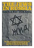 img - for The Jews in Russia / [by] Gerard Israel ; translated [from the French] by Sanford L. Chernoff book / textbook / text book