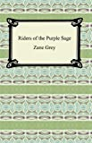 Image of Riders of the Purple Sage [with Biographical Introduction]
