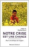 echange, troc Michel Pascal - Notre crise est une chance