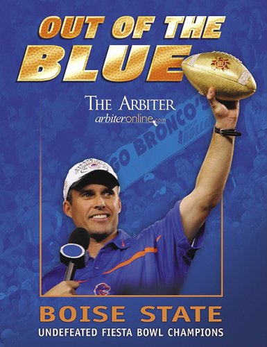 Out of the Blue: Boise State Undefeated Fiesta Bowl Champions