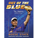 Out of the Blue: Boise State Undefeated Fiesta Bowl Champions ~ The Arbiter