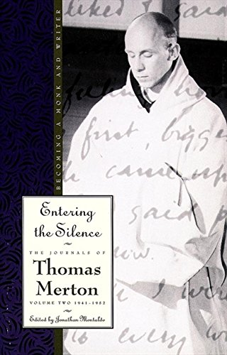Entering the Silence: Becoming a Monk and a Writer (The Journals of Thomas Merton)
