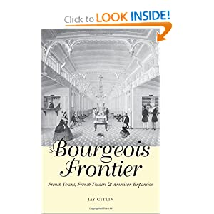 The Bourgeois Frontier: French Towns, French Traders, and American Expansion (The Lamar Series in Western History) book downloads