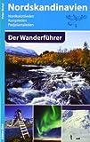 Nordskandinavien - Der Wanderführer: Nordkalottleden,Kungsleden,Padjelantaleden