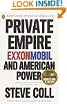 Private Empire: ExxonMobil and Americ...