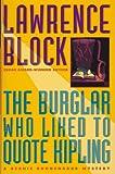 The Burglar Who Liked to Quote Kipling: 8A Bernie Rhodenbarr Mystery