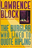 The Burglar Who Liked to Quote Kipling: 8A Bernie Rhodenbarr Mystery (0525941592) by Lawrence Block