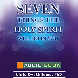 7 Things the Holy Spirit Will Do in You Audiobook