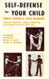 Self-Defense for Your Child (0874070244) by Bruce Tegner