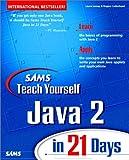 Sams Teach Yourself Java 2 in 21 Days (Teach Yourself in 21 Days Series)