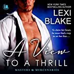 A View to a Thrill: Masters and Mercenaries, Book 7 | Lexi Blake