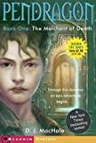 The Merchant of Death (Pendragon, Book 1) (1416924957) by D. J. MacHale