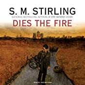 Dies the Fire: A Novel of the Change | S. M. Stirling