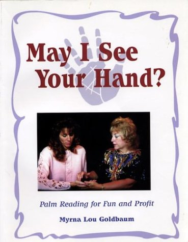 May I See Your Hand?  Palm Reading for Fun and Profit, Goldbaum,Myrna L./Davis,Sharon