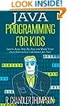 Java Programming for Kids: Learn Java...