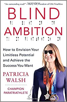 Blind Ambition: How To Envision Your Limitless Potential And Achieve The Success You Want