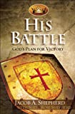 His Battle: Gods Plan for Victory