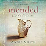 img - for Mended: Pieces of a Life Made Whole book / textbook / text book