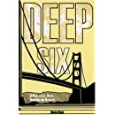 Deep Six: A Novel of Life, Death, Deception, and Betrayal