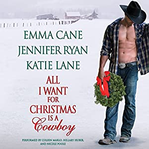 All I Want for Christmas Is a Cowboy Audiobook