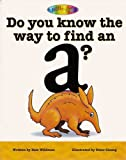 Do You Know the Way to Find an a: A Rhyming ABC Book