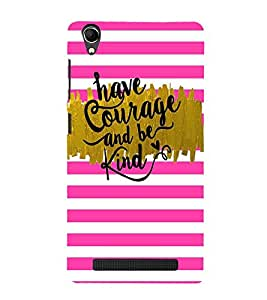 Vizagbeats Have courage and be kind Back Case Cover for Intex Aqua Power Plus