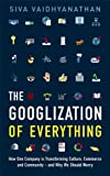 Googlization of Everything (1846681812) by Vaidhyanathan, Siva