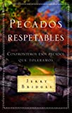 Pecados Respetables: Confrontemos Esos Pecados Que Toleramos = Respectable Sins (Spanish Edition) (0311460208) by Jerry Bridges