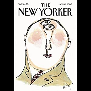 The New Yorker (November 12, 2007) | [Hendrik Hertzberg, Malcolm Gladwell, Elizabeth Kolbert, Jeffrey Toobin, Anthony Lane]