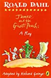 James and the Giant Peach: A Play (0142407917) by Dahl, Roald