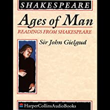 Ages of Man: Readings from Shakespeare Audiobook by William Shakespeare Narrated by John Gielgud