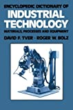 img - for Encyclopedic Dictionary of Industrial Technology: Materials, Processes and Equipment (Chapman and Hall Advanced Industrial Technology Series) book / textbook / text book