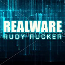 Realware: Ware, Book 4 (       UNABRIDGED) by Rudy Rucker Narrated by Chris Sorensen