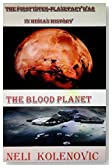 THE BLOOD PLANET: The First Inter-Planetary War In Human History