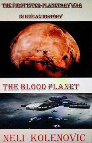 the-blood-planet-the-first-inter-planetary-war-in-human-history-english-edition