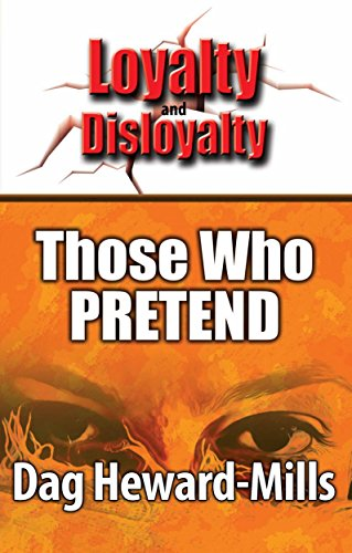 Those Who Pretend (Loyalty And Disloyalty), by Dag Heward-Mills