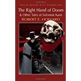 The Right Hand of Doom and Other Tales of Solomon Kane (Wordsworth Mystery & Supernatural) (Tales of Mystery & the Supernatural)by Robert E Howard
