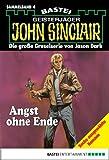 John Sinclair - Sammelband 4: Angst ohne Ende (John Sinclair Sammelband)