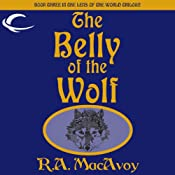 The Belly of the Wolf: Lens of the World, Book 3 | R. A. MacAvoy