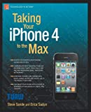 img - for Taking Your iPhone 4 to the Max book / textbook / text book