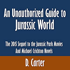 An Unauthorized Guide to Jurassic World Audiobook