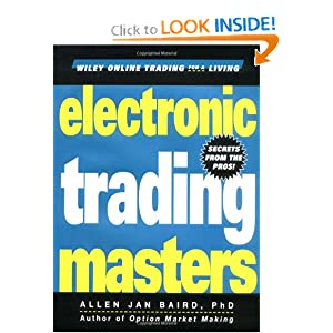 Electronic Trading Masters: Secrets from the Pros! (Wiley Online Trading for a Living) Allen Jan Baird