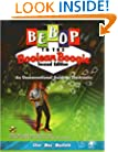 Bebop to the Boolean Boogie: An Unconventional Guide to Electronics (with CD-ROM), Second Edition