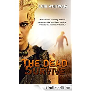 http://www.amazon.com/Dead-Survive-Lori-Whitwam-ebook/dp/B00R706JLA/ref=sr_1_1?ie=UTF8&qid=1419911737&sr=8-1&keywords=the+dead+survive