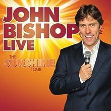 John Bishop Live: The Sunshine Tour Performance by John Bishop
